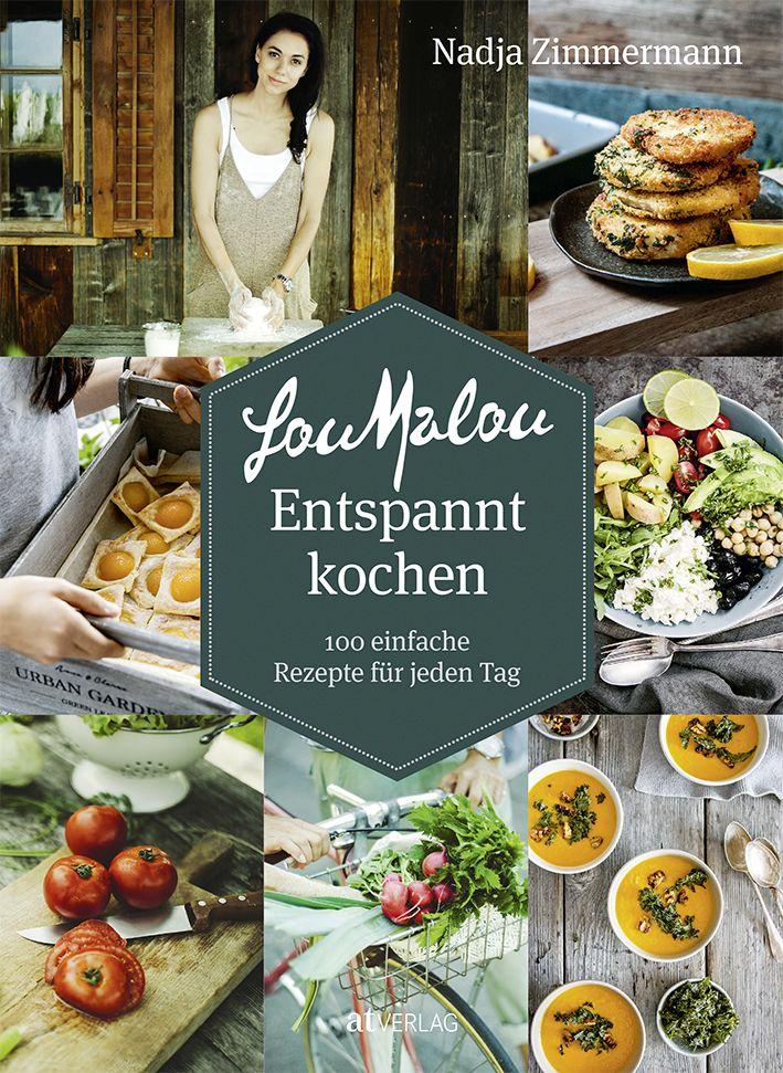 LouMalou Entspannt Kochen, das Kochbuch